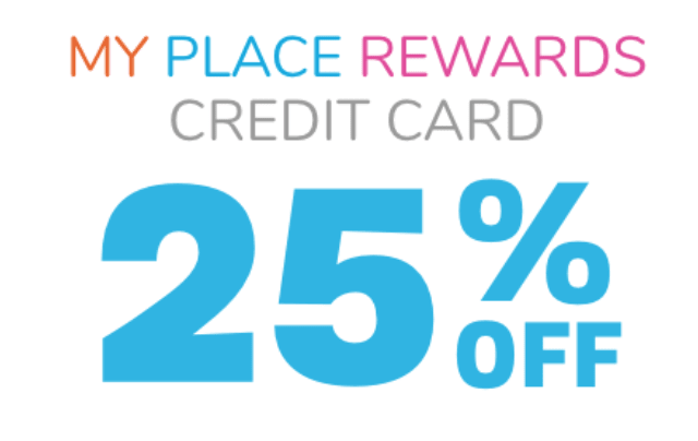 My Place Rewards Credit Card 25% OFF