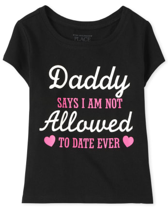 Baby And Toddler Girls Daddy Says Graphic Tee
