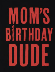 Baby And Toddler Boys Mom's Birthday Dude Graphic Tee