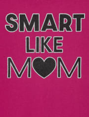 Girls Smart Like Mom Graphic Tee