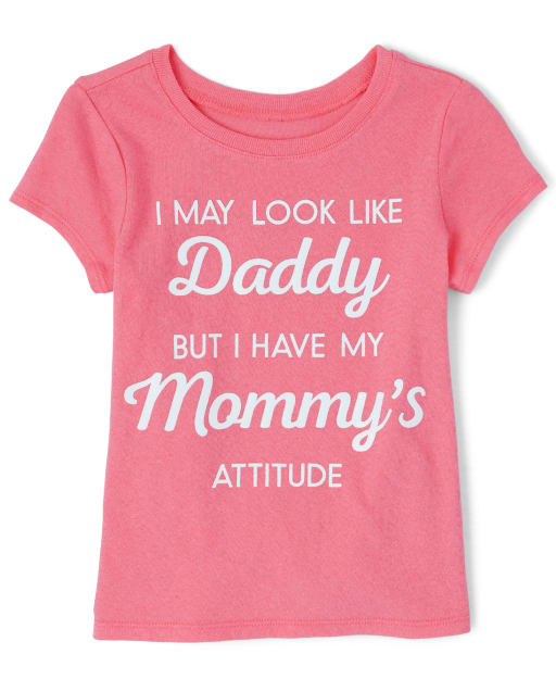 Baby And Toddler Girls Short Sleeve 'I May Look Like Daddy But I Have My Mommy's Attitude' Graphic Tee