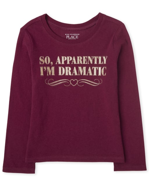 Baby And Toddler Girls Long Sleeve 'So, Apparently I'm Dramatic' Graphic Tee