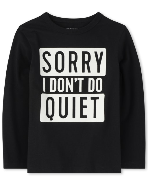 Baby And Toddler Boys Long Sleeve 'Sorry I Don't Do Quiet' Graphic Tee