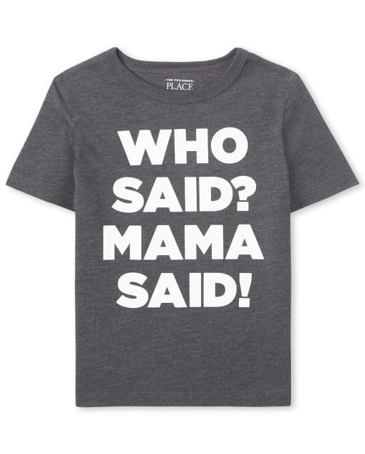 Baby And Toddler Boys Short Sleeve 'Who Said Mama Said' Graphic Tee