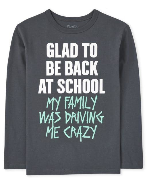 Boys Long Sleeve 'Glad To Be Back At School My Family Was Driving Me Crazy' Graphic Tee
