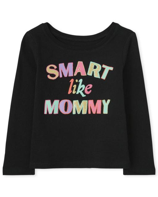 Camiseta estampada de manga larga ' Smart Like Mommy ' bebés y niñas pequeñas