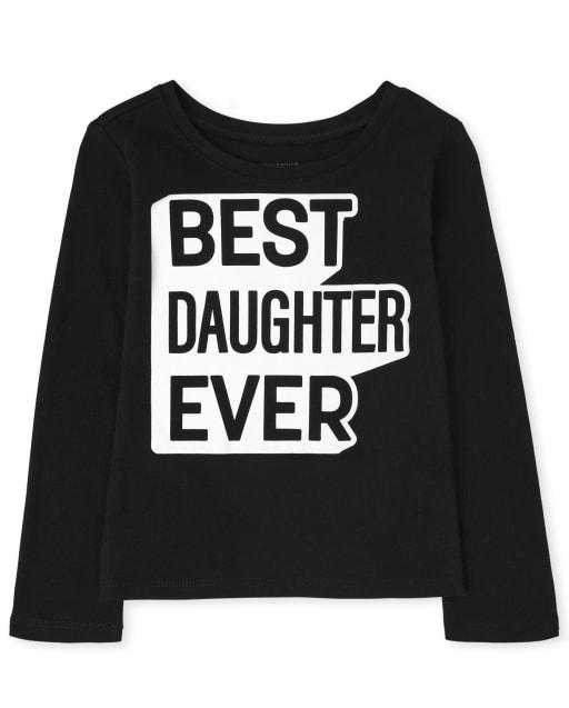 Bebé y niñas pequeñas a juego con la familia de manga larga ' mejor hija de todos los tiempos ' camiseta gráfica