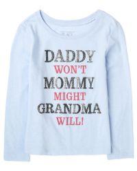 Amdesco Daddy Wont Mommy Might Grandma Will Toddler Sweatshirt
