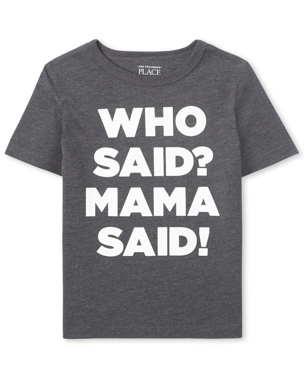 Baby And Toddler Boys Mama Said Graphic Tee
